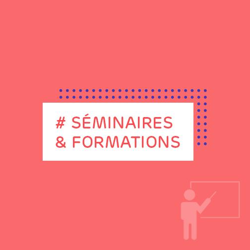Séminaires et formations